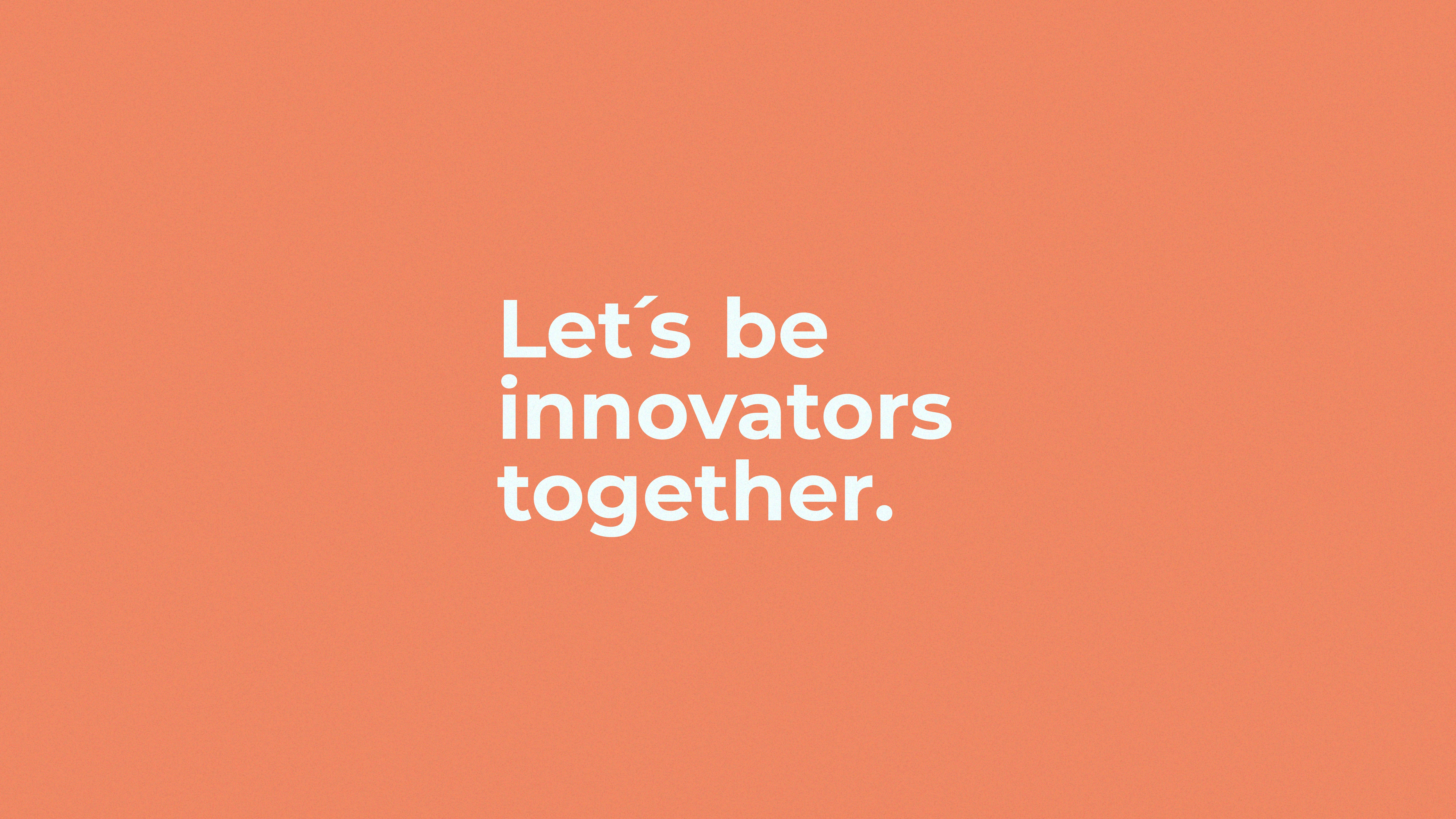 Let's innovate together