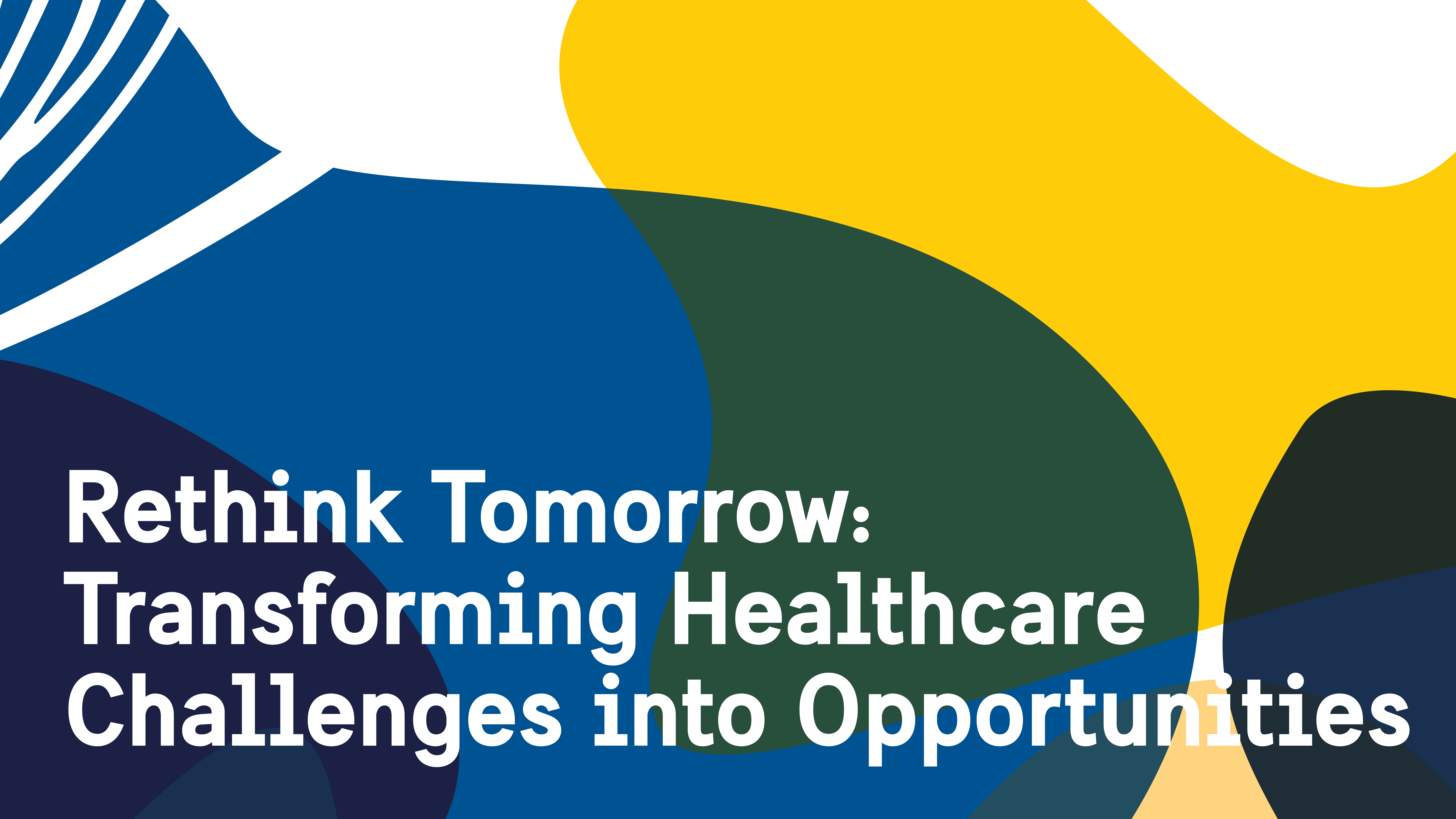 High-Level Forum: Transforming Healthcare Challenges Into Opportunities