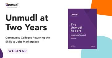 The Unmudl Report: Community Colleges Powering the Skills-to-Jobs Marketplace