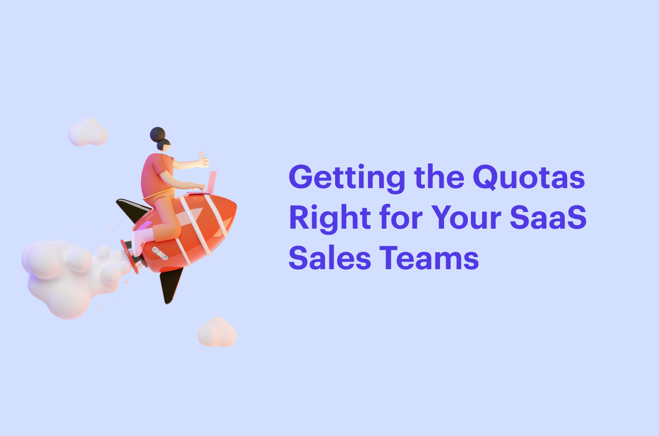 Getting the Quotas Right for Your SaaS Sales Teams