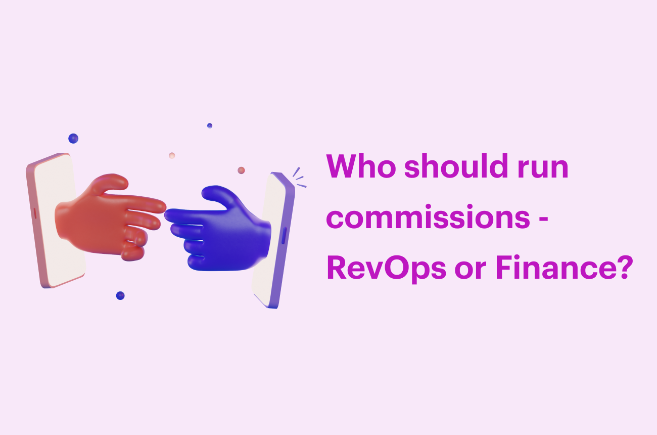 Who should run commissions - RevOps or Finance?