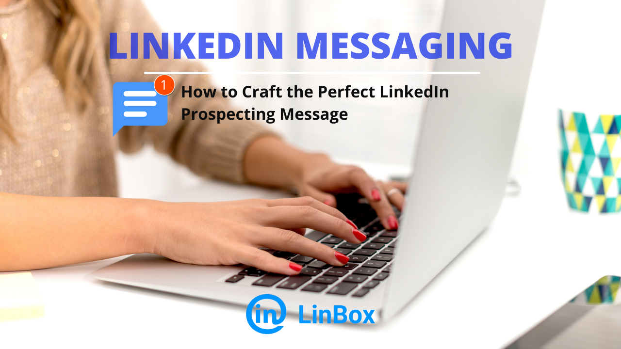 Craft the Perfect LinkedIn Prospecting Message