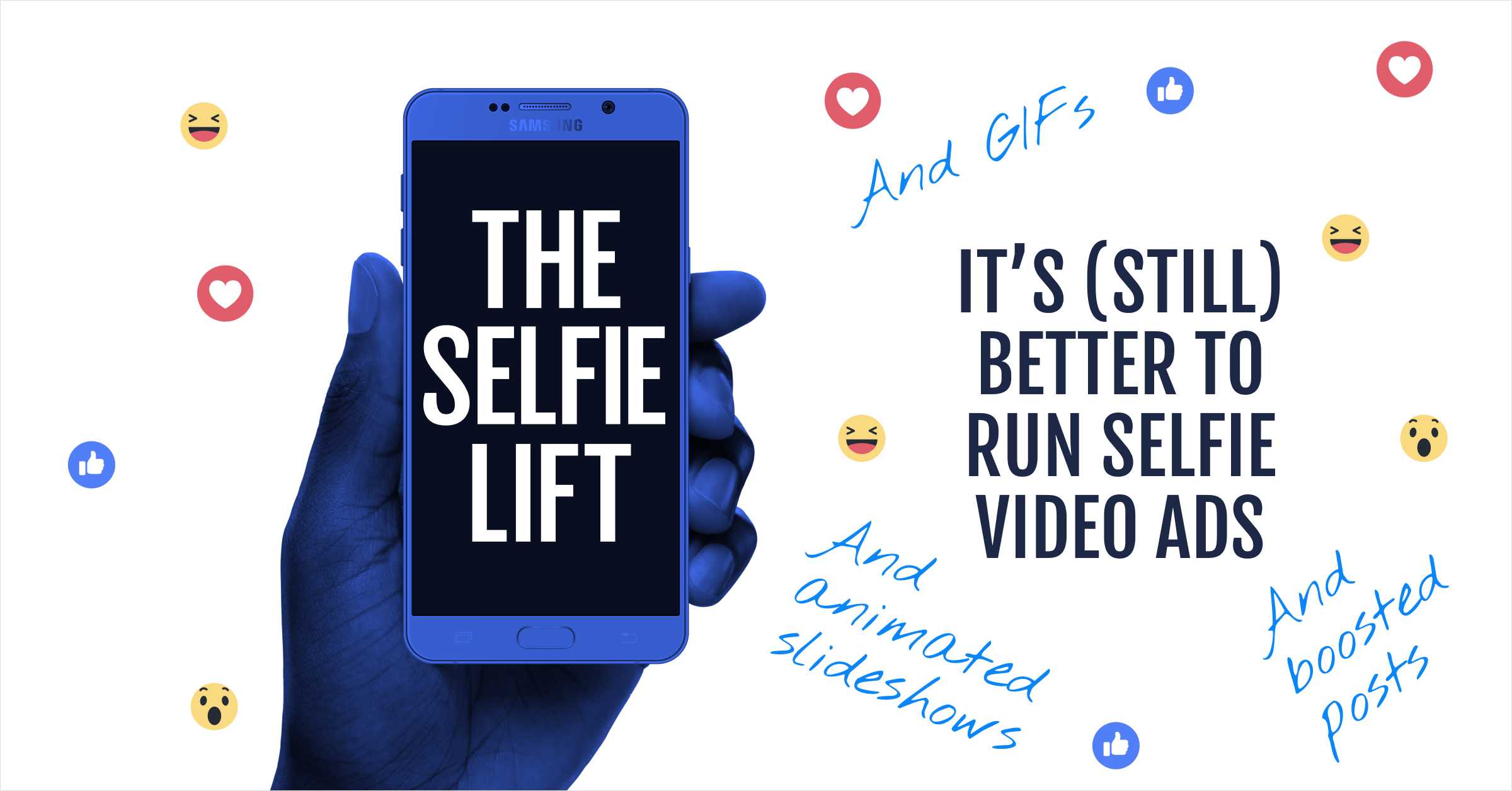Selfie videos are still the most impactful ads