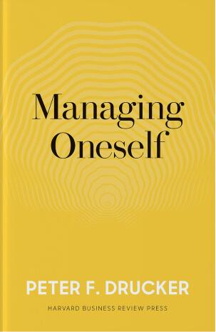 Managing Oneself by Peter Drucker