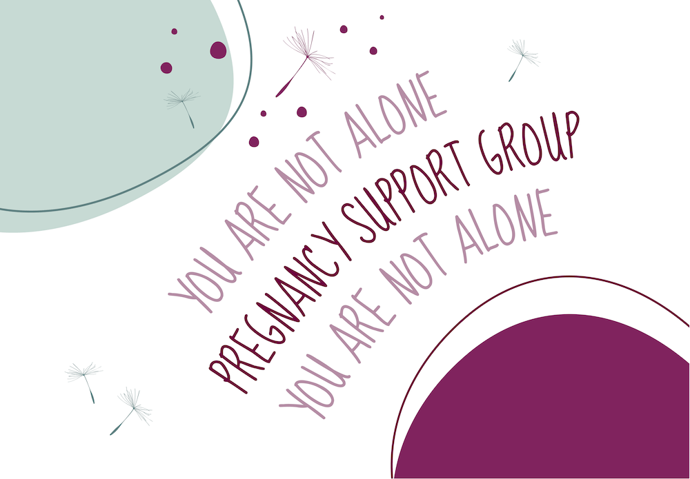 You are not alone, pregnancy after loss support group