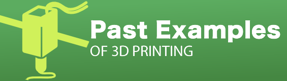 Early examples of 3D Printing
