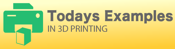 examples of 3D Printing