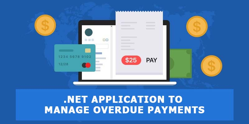 .NET Application to Manage Overdue Payments