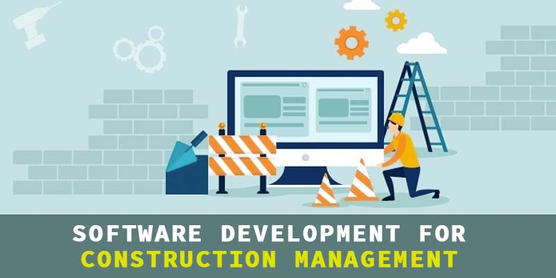 Develop a Custom Software for Construction Company
