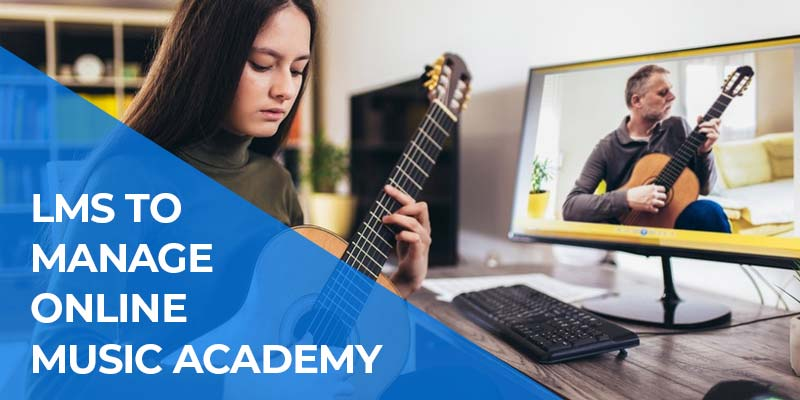LMS to Manage Online Music Academy