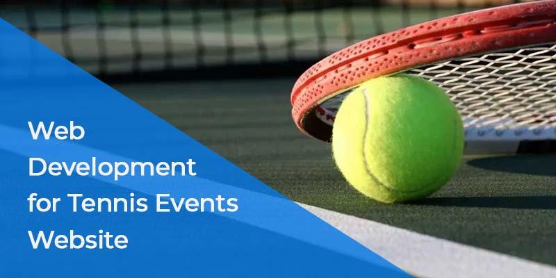Web  Development  for Tennis Events  Website