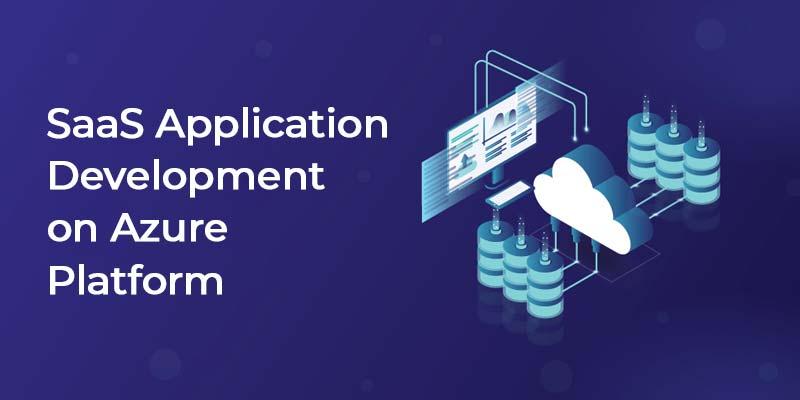 SaaS Application Development on Azure Platform