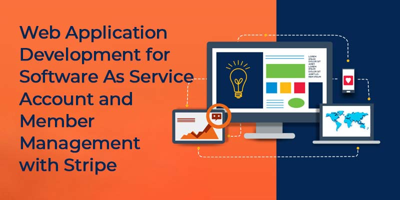 Web Application Development for Software As Service Account and Member Management with Stripe