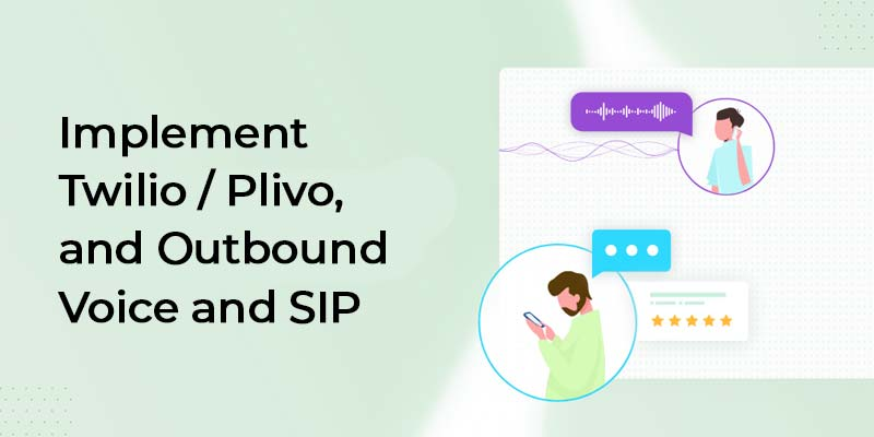Implement Twilio / Plivo, and Outbound Voice and SIP