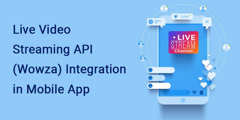 Live Video Streaming API (Wowza) Integrated in Mobile App