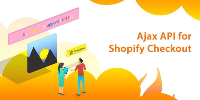 Ajax API Shopify Checkout