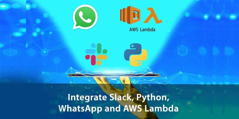 Integrate Slack, Python, WhatsApp and AWS Lambda