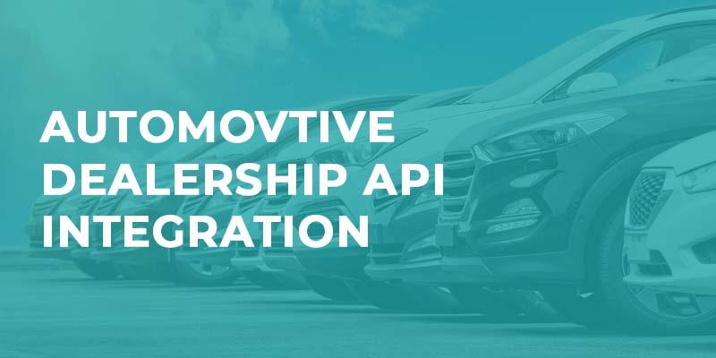 Automotive Dealership API Integration