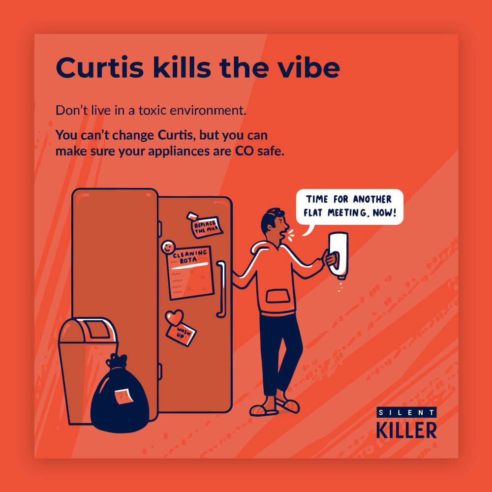 An orange illustration showing a housemate pulling out an empty carton of milk from the fridge and calling a house meeting, accompanied with the text 'Curtis kills the vibe. Don't live in a toxic environment. You can't change Curtis, but you can make sure your appliances are CO safe.'