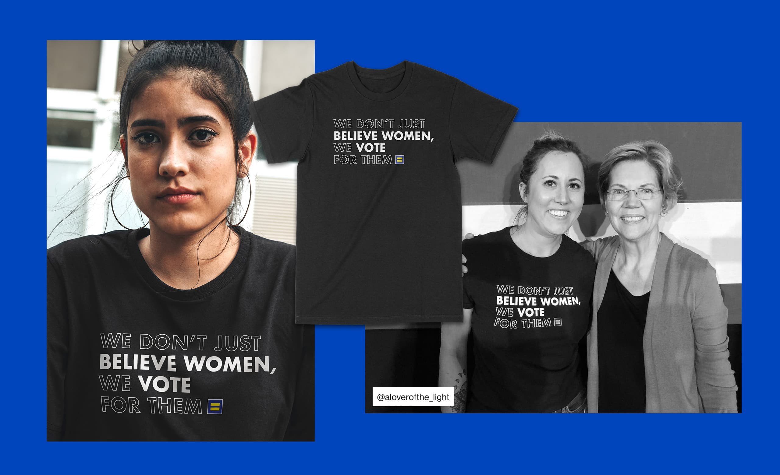 """A collage featuring a t-shirt designed for HRC that says """"We Don't Just Believe Women, We Vote for Them."""""""