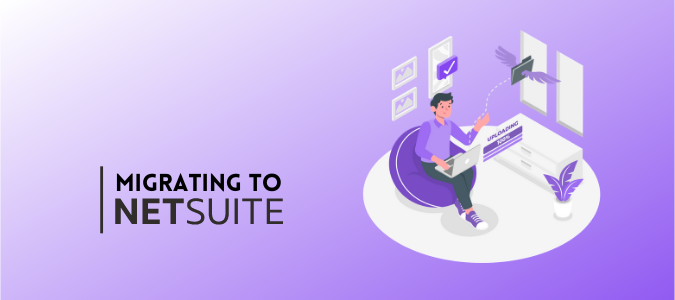 What you must know before Migrating to NetSuite