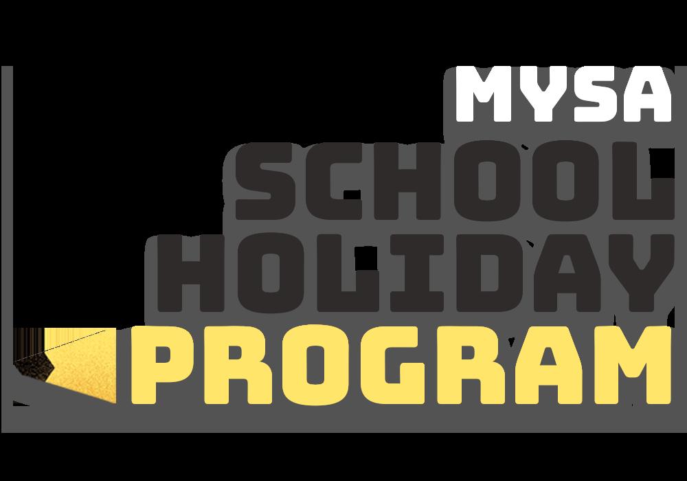The MYSA School Holiday Program