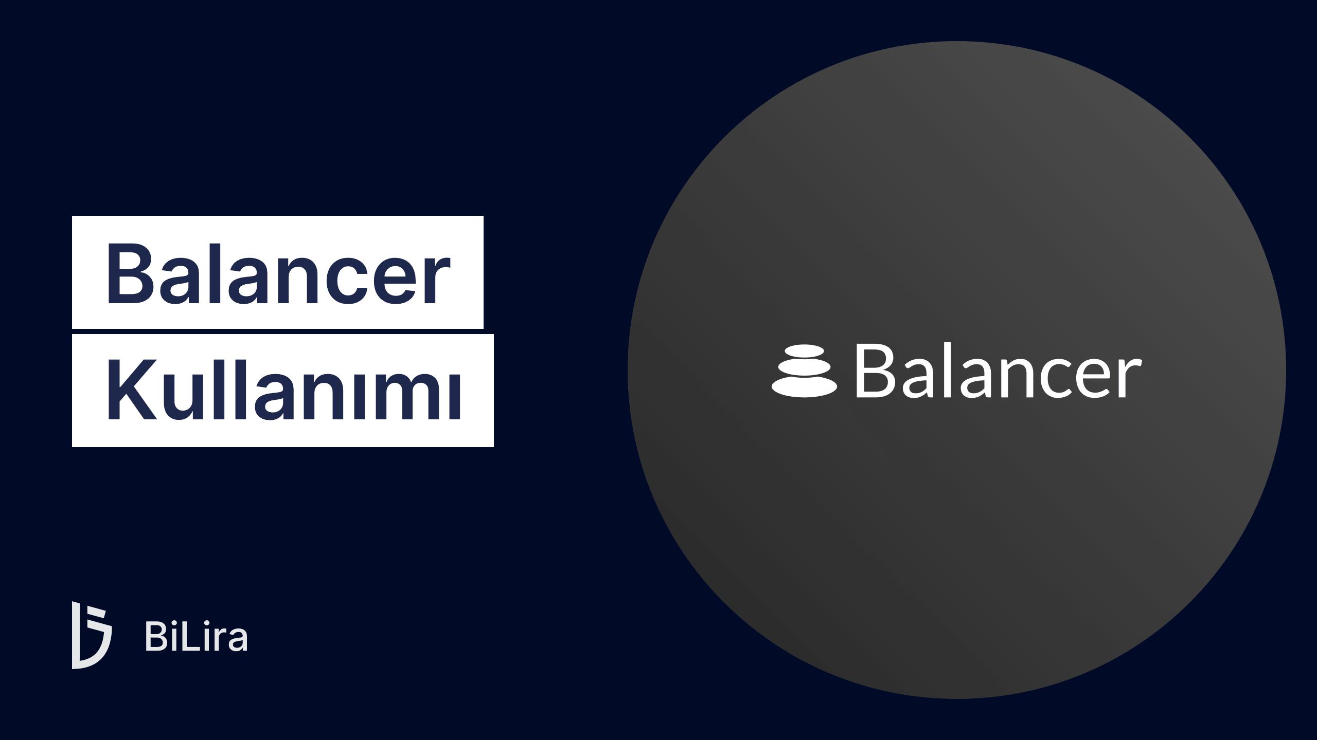 Gelişmiş Merkeziyetsiz Borsa: Balancer Finance