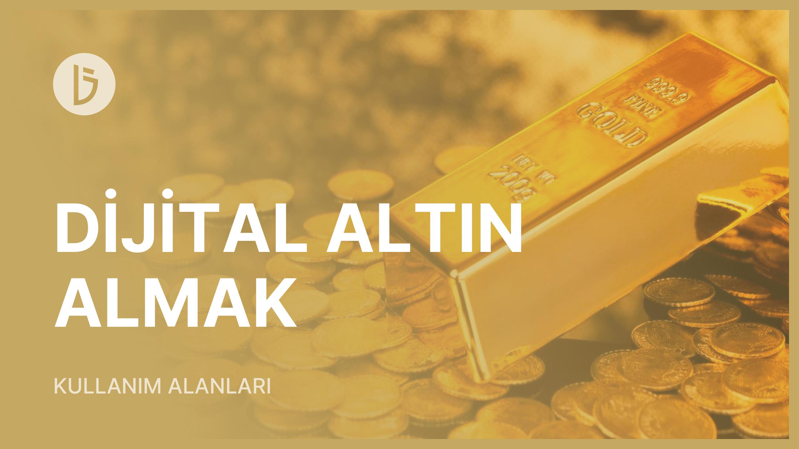 Dijital Altın Almak