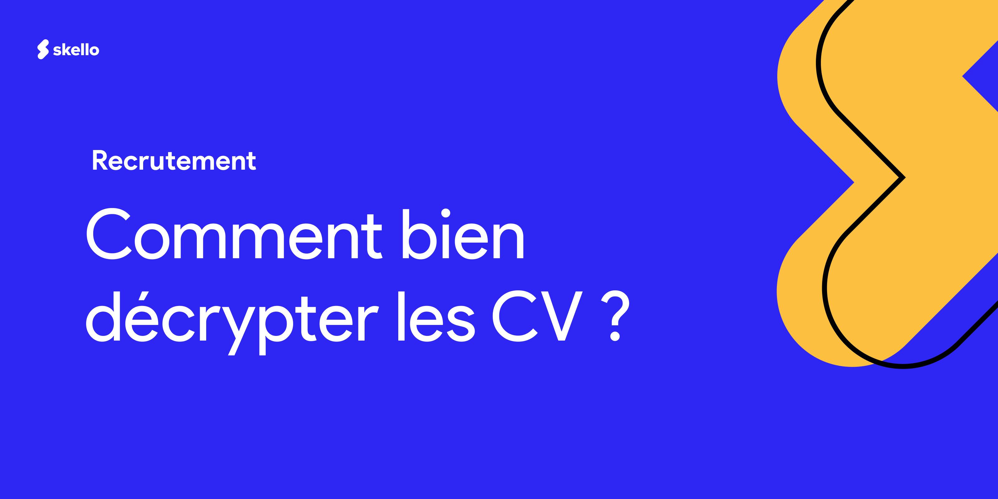 Recrutement: comment bien décrypter les CV?