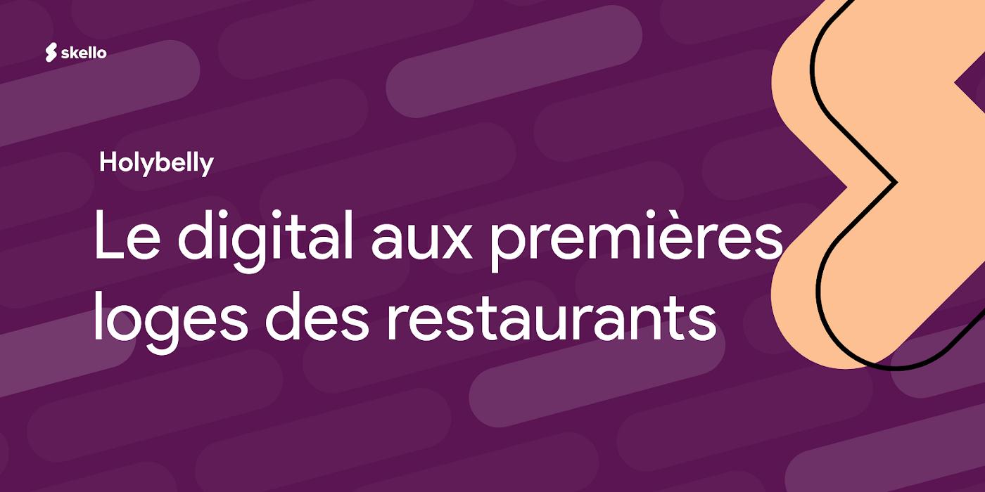 Le digital aux premières loges des restaurants selon Holybelly