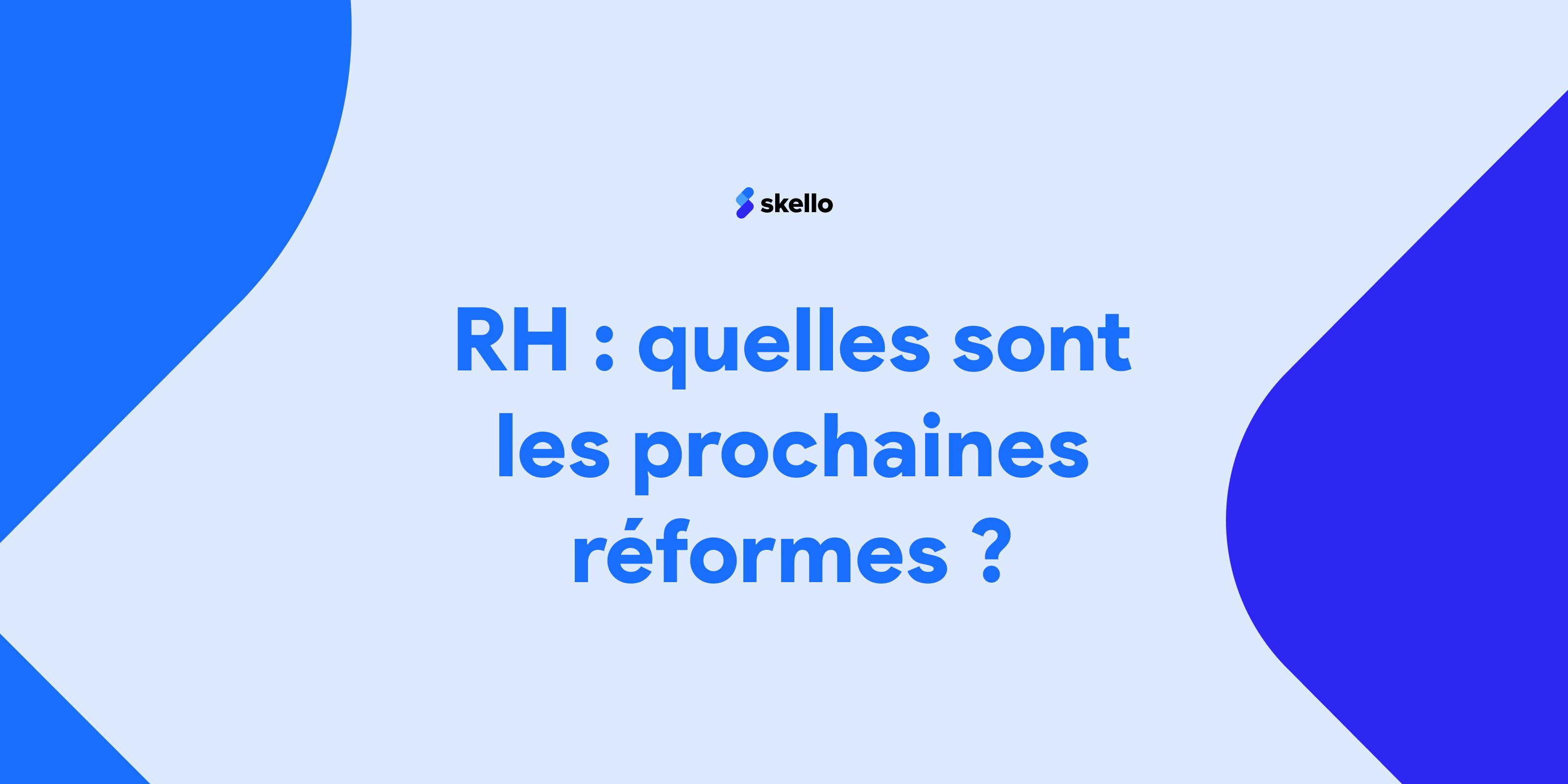 RH: quelles sont les prochaines réformes?