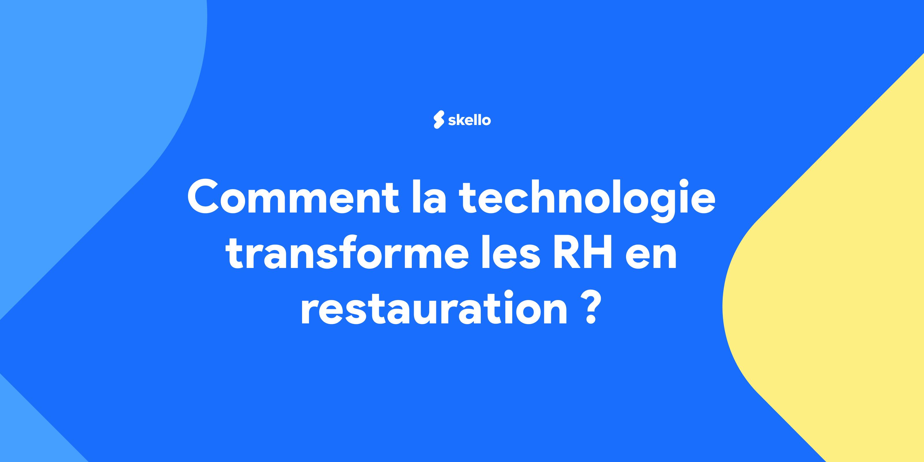 Comment la technologie transforme les RH en restauration