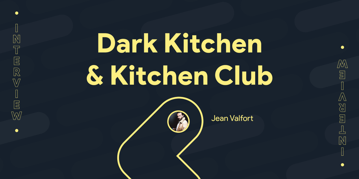 Dark Kitchen & Kitchen Club: interview de Jean Valfort, Panorama Group