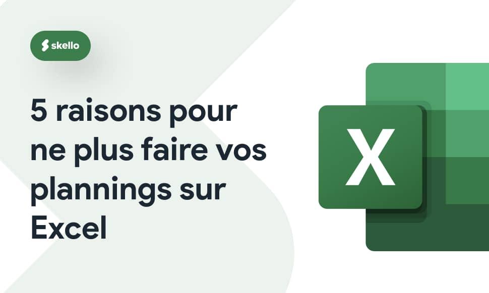 5 raisons pour ne plus faire vos plannings sur Excel