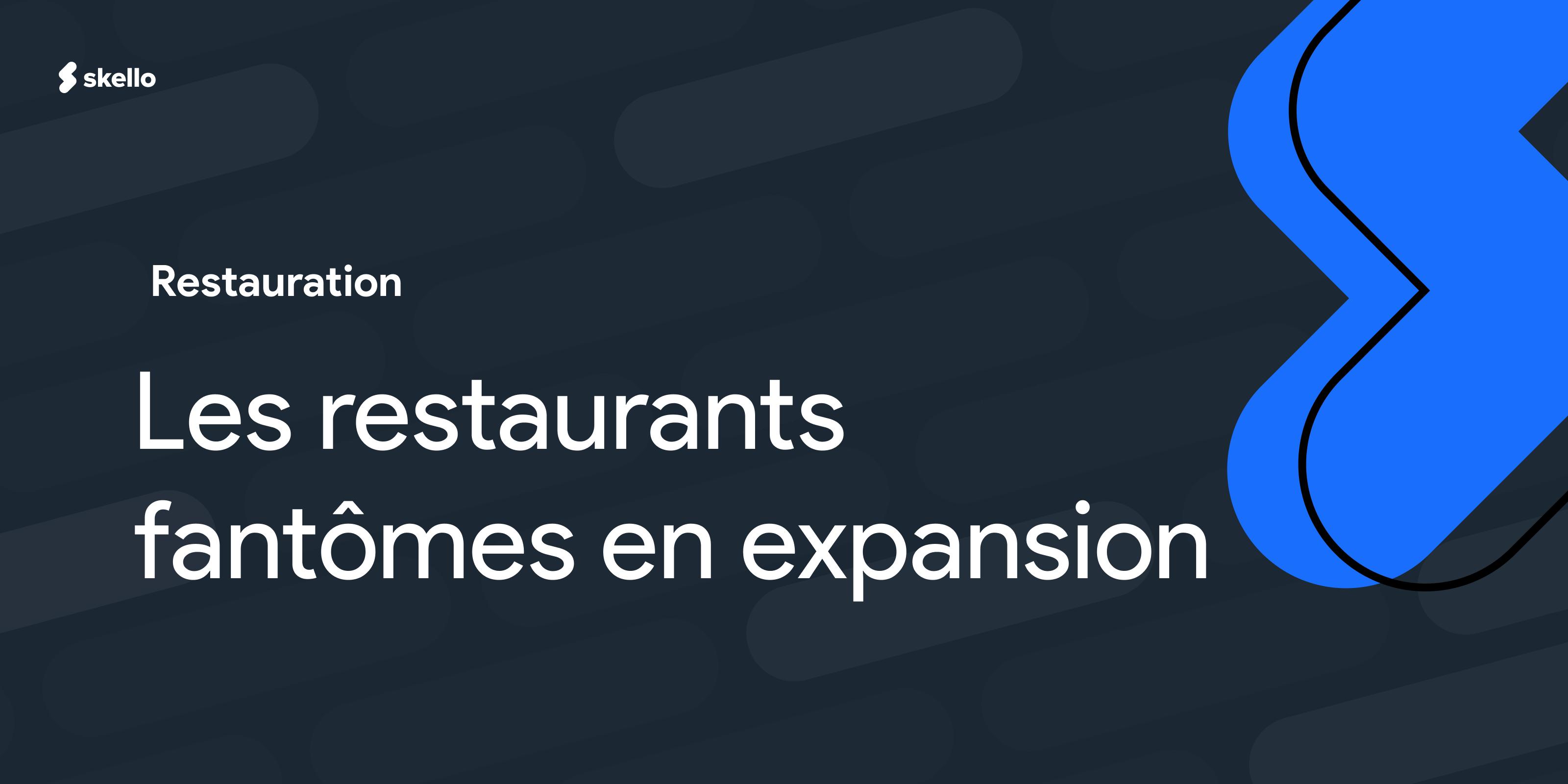 Les restaurants fantômes poursuivent leur expansion