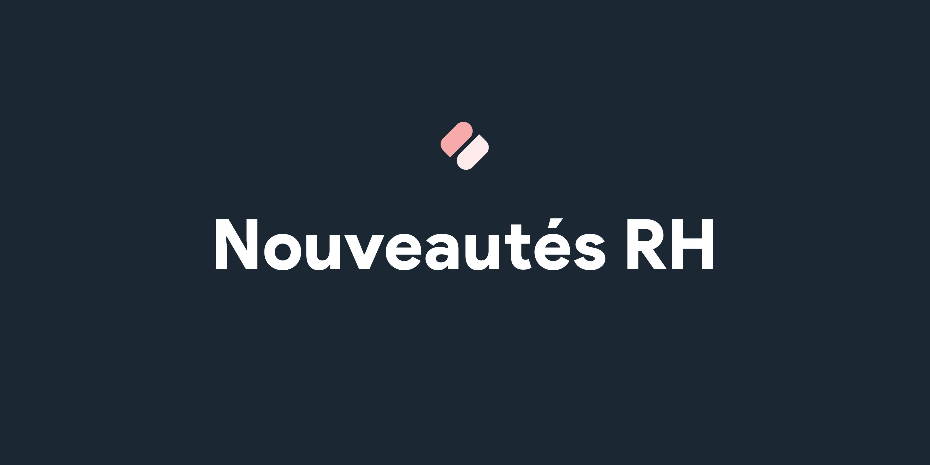 Les nouveautés RH à prendre en compte avant fin 2019