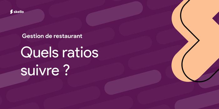 Ratios à suivre pour la gestion de votre restaurant