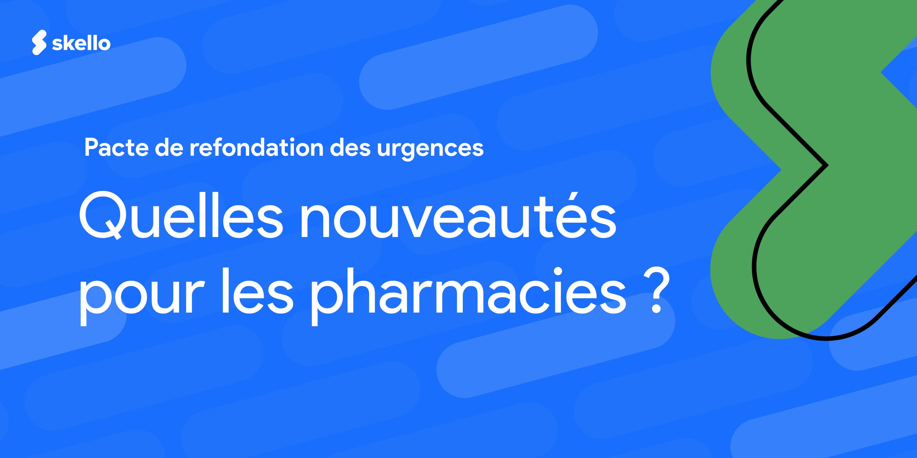 Pacte de refondation des urgences: quelles nouveautés pour les pharmacies?