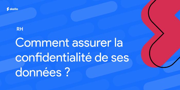 Comment assurer la confidentialité de ses données RH?
