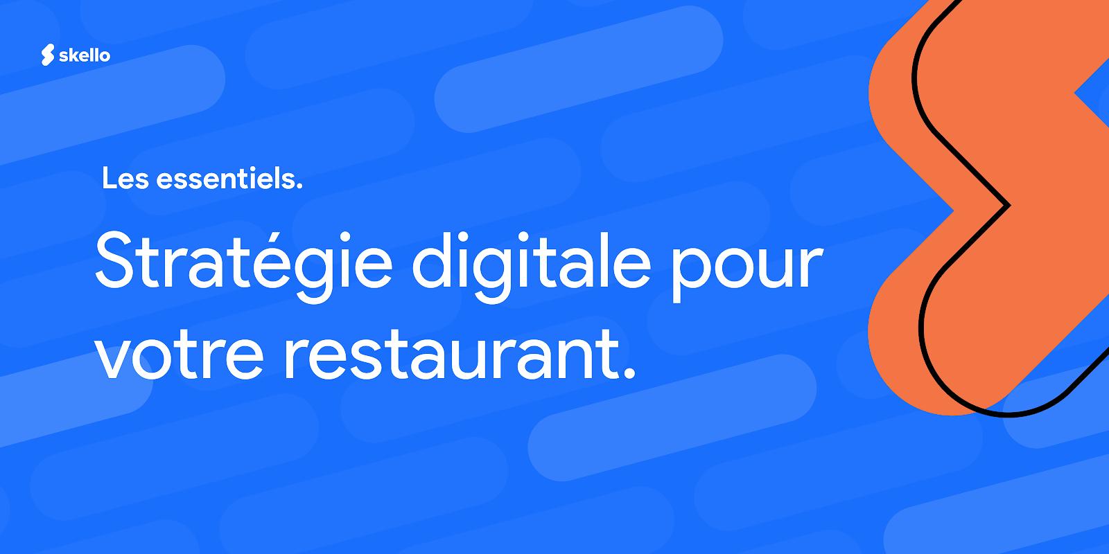 Stratégie digitale pour votre restaurant: les essentiels
