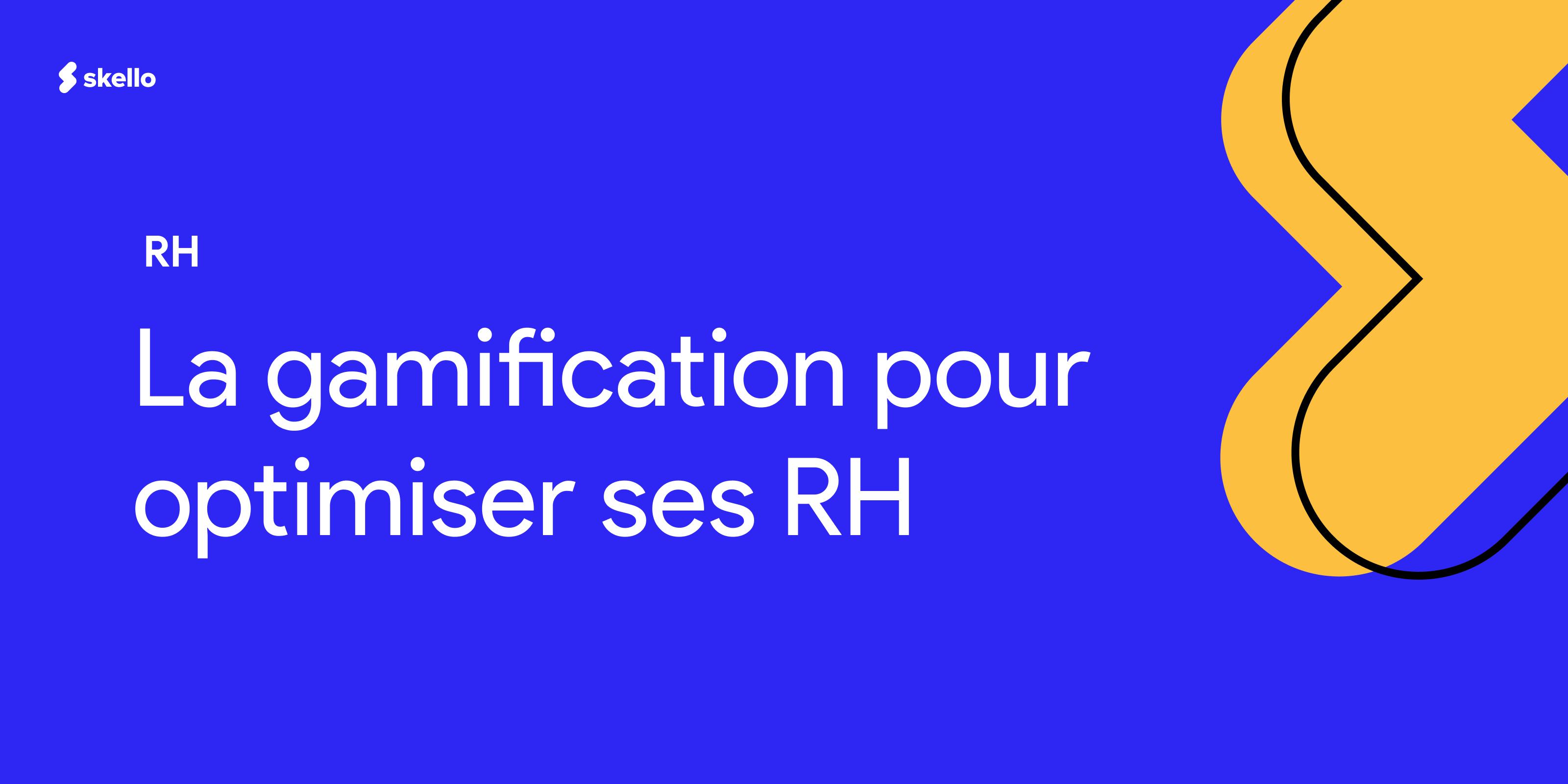 La gamification des RH pour optimiser sa gestion des RH