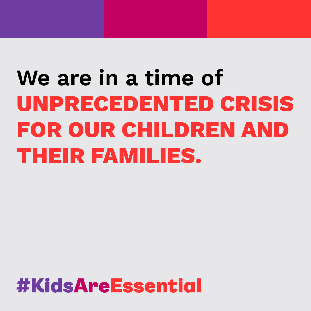 "Social media image that reads ""We are in a time of unprecedented crisis for our children and their families. #KidsAreEssential."""