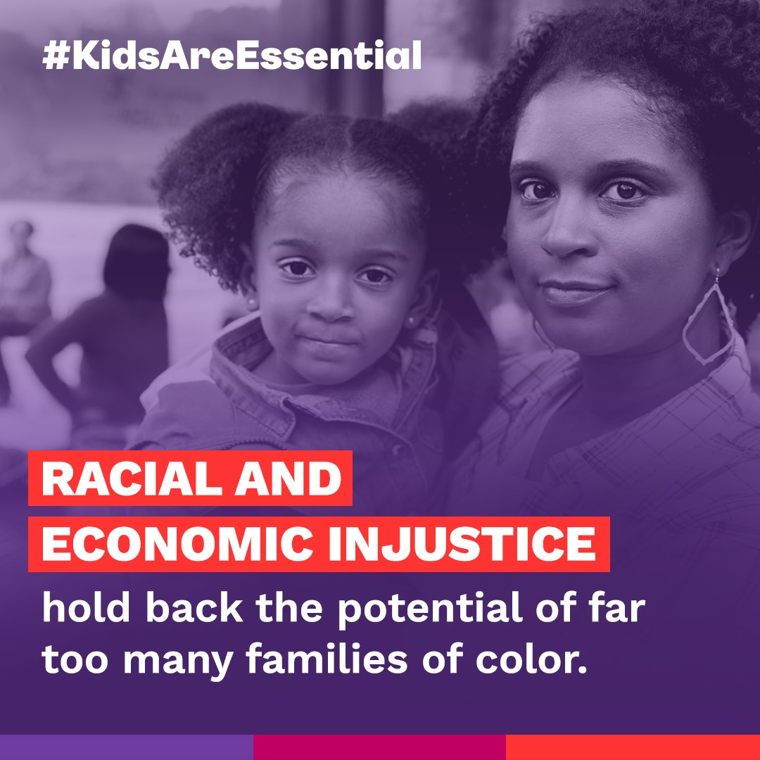 """Social media image that reads """"KidsAreEssential Racial and economic justice hold back the potential of far too many families of color."""" There is a picture of a black mother and toddler in the background."""
