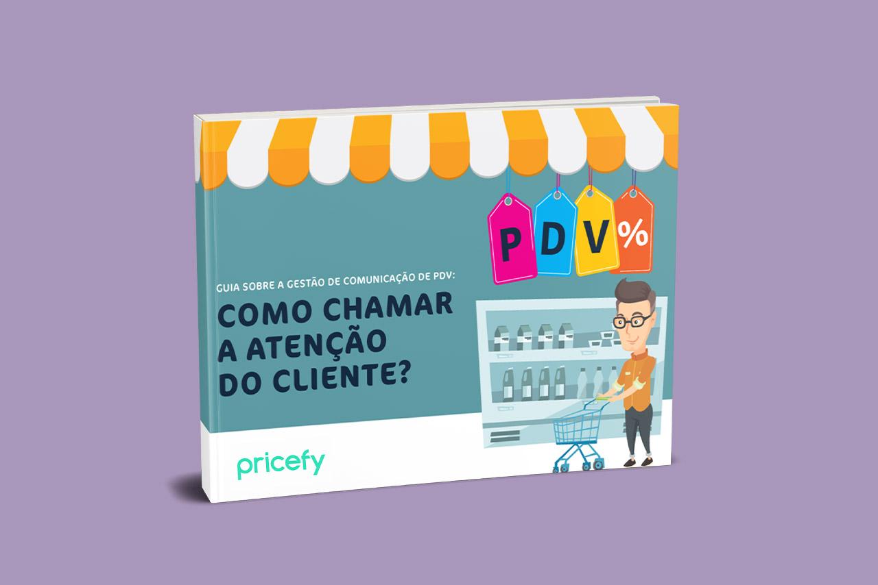 [E-book] Guia de Gestão de Comunicação do PDV: como chamar a atenção do cliente?