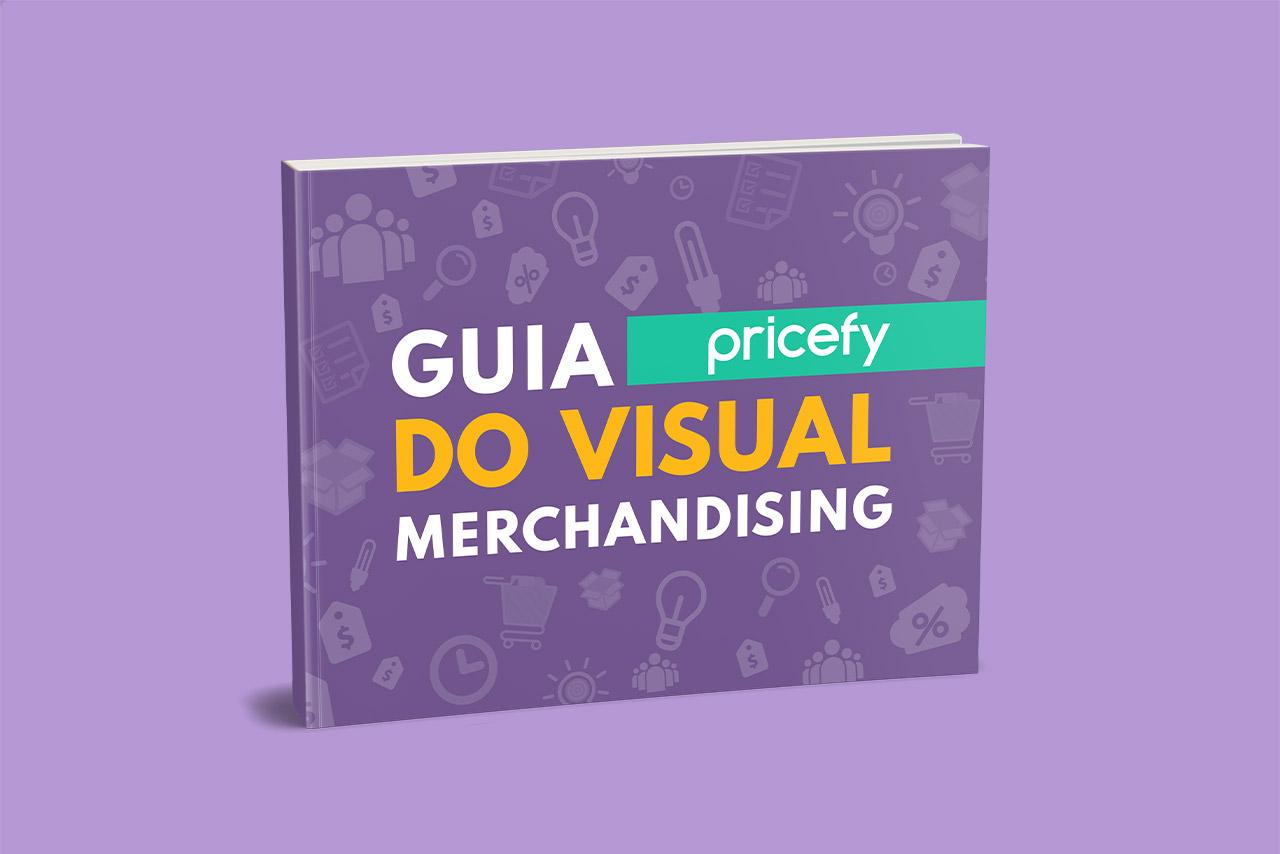 [E-book] Descubra como as técnicas de Visual Merchandising podem impactar seu negócio!