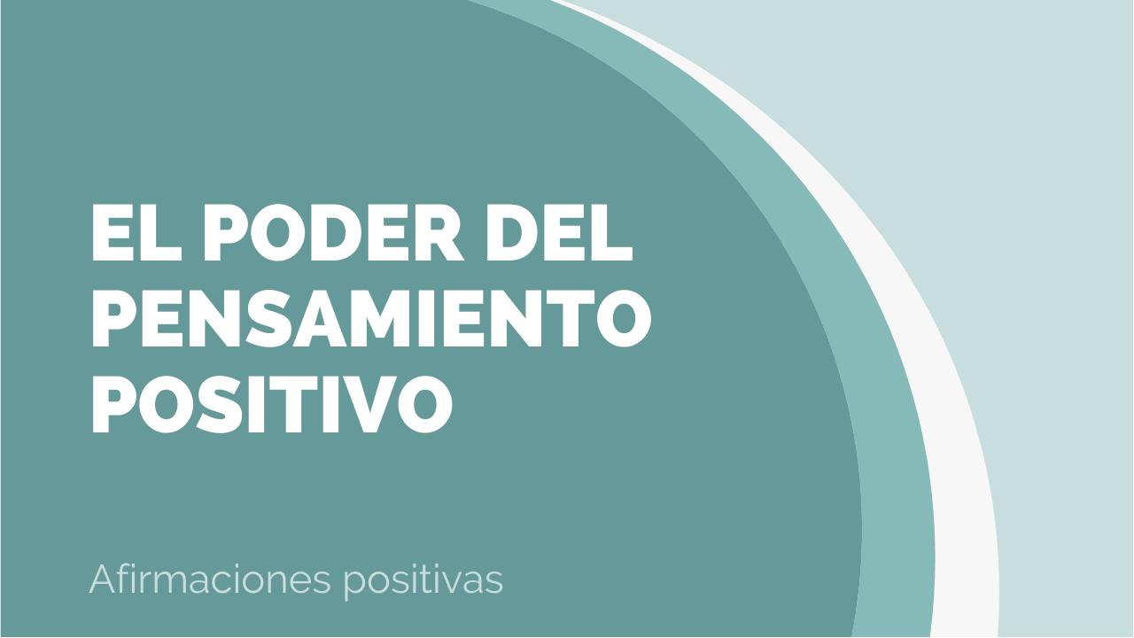 Afirmaciones el poder del pensamiento positivo