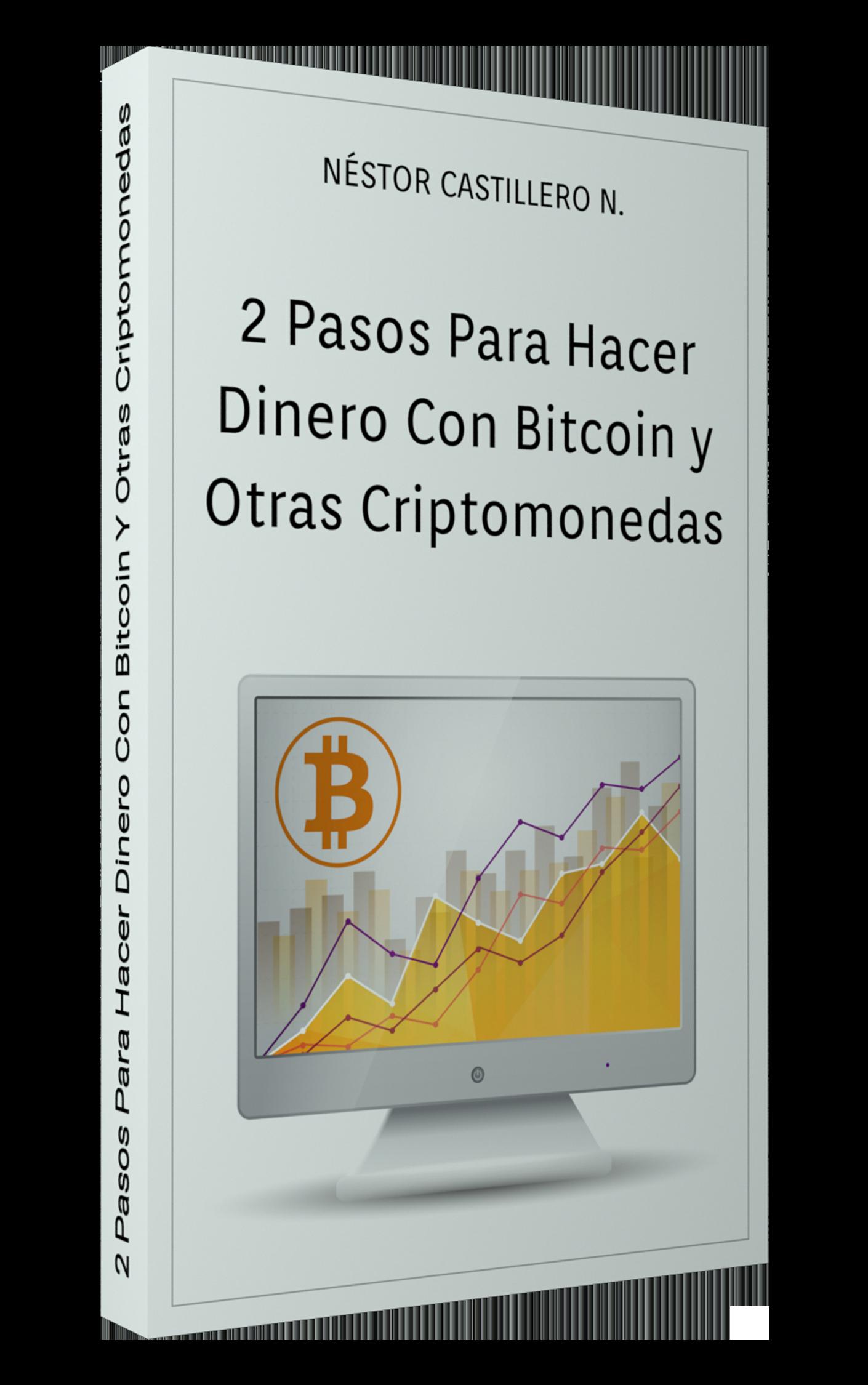 2 Pasos Para Hacer Dinero Con Bitcoin y Otras Criptomonedas