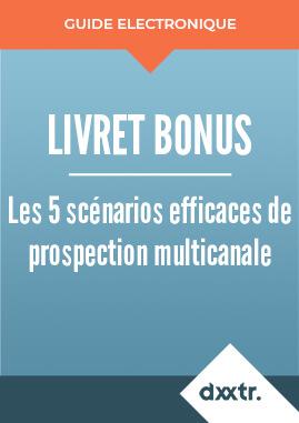 Livre blanc 5 scénarios efficaces de prospection multicanale