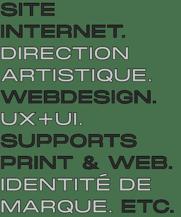 Résumé des services et compétences : site internet, webdesign, supports print et web, etc.