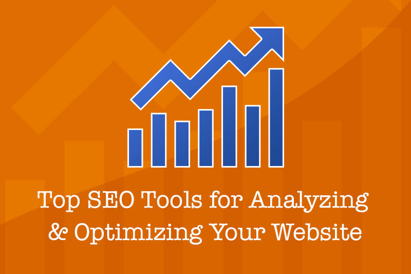 Top SEO Tools for Analyzing and Optimizing Your Website